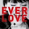DIE HAPPY: EVERLOVE