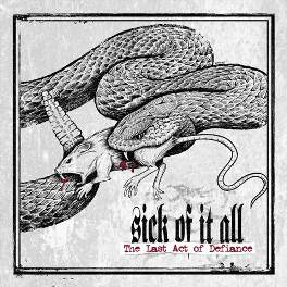 Sick Of It All - The Last Act Of Defiance