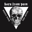 BORN FROM PAIN: Dance with the Devil