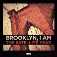 THE SATELLITE YEARS: Brooklyn, I Am