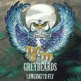 GREYBEARDS: Longing To Fly