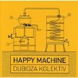 DUBIOZA KOLEKTIV: Happy Machine