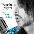 KORNELIUS FLOWERS – Vintage Hedonist