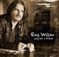 Ray Wilson - Song For A Friend