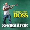 KNORKATOR: Ich bin der Boss
