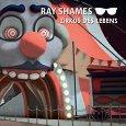 RAY SHAMES – Zirkus des Lebens
