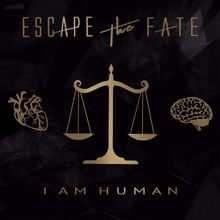I am Human - Escape the Fate